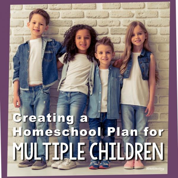 Creating a Homeschool Plan for Multiple Children