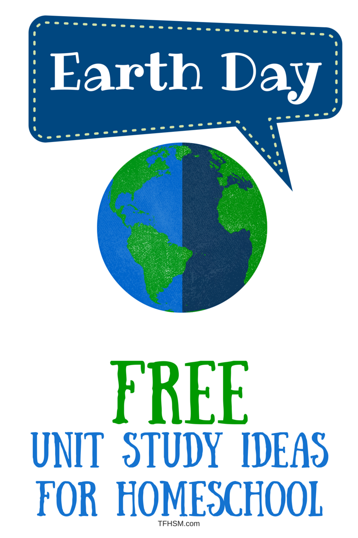 Free Earth Day Unit Study Ideas for Frugal Homeschooling p