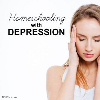 Homeschool Mom Depression: How to Cope