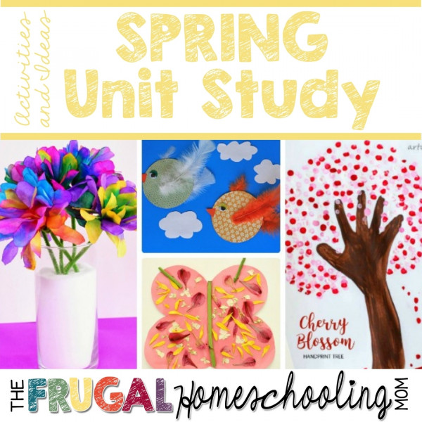 SPRING Homeschool Activities, Printables, Crafts, and Recipes