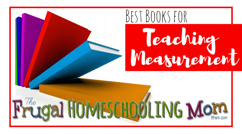 best books for teaching measurement The Frugal Homeschooling Mom Blog Recommended books