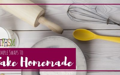 Simple Swaps to Fake Homemade