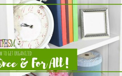 How to get clutter under control once and for all!