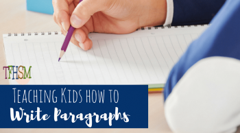 how to teach homeschool children how to write paragraphs