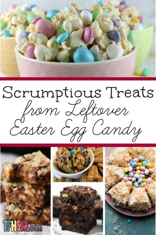 Scrumptious Treats Made with Leftover Easter Egg Candy