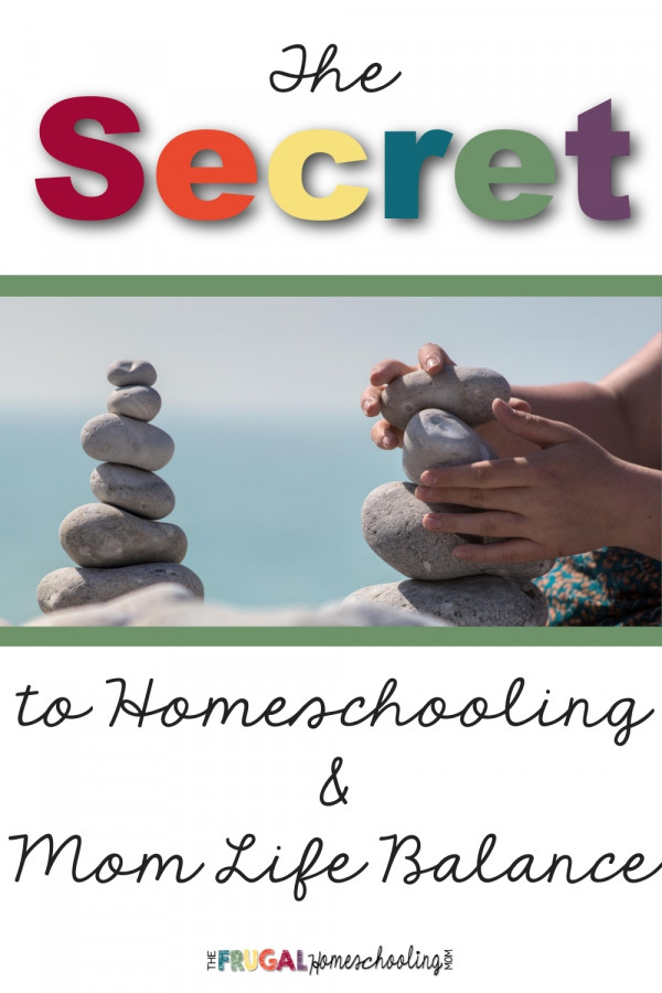 The Secret to Homeschooling and Mom Life Balance