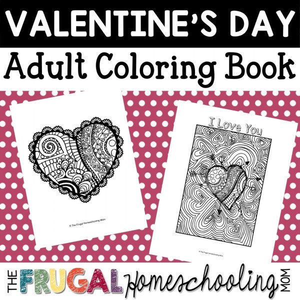 Free Valentine's Day Coloring Pages For Adults – Frugal Homeschooling