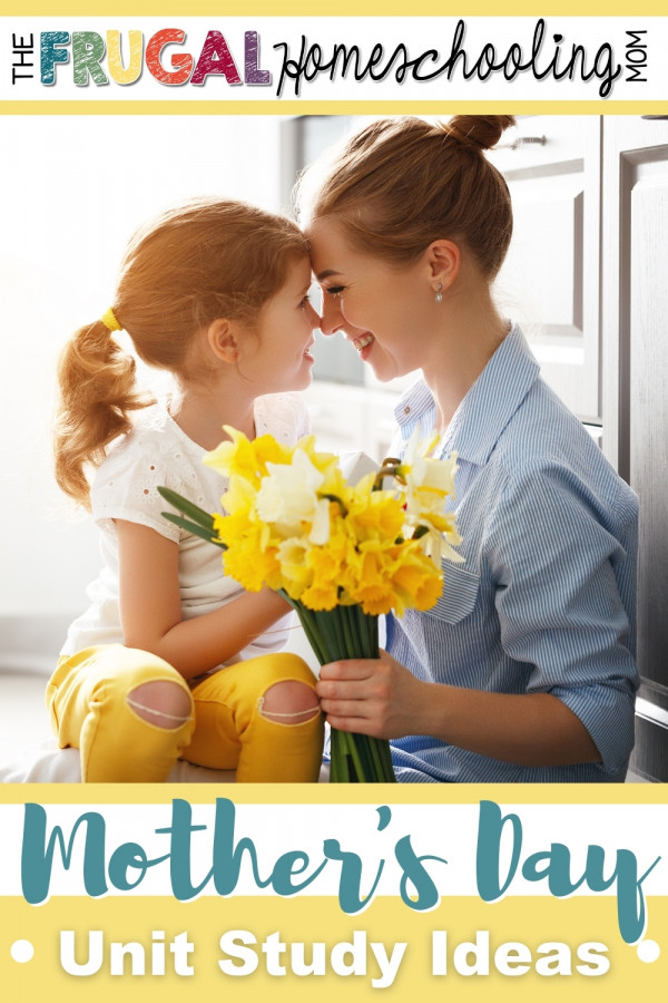 Mother's Day Unit Study Ideas for Homeschool