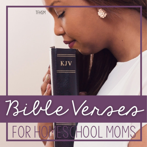 Inspiring Bible Verses for the Mom Balancing Work and Homeschooling
